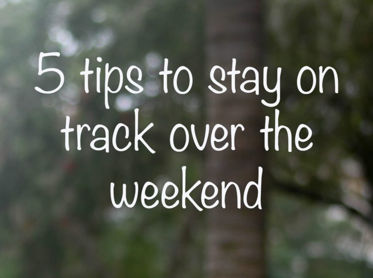 5 Tips to Stay on Track Over the Weekend